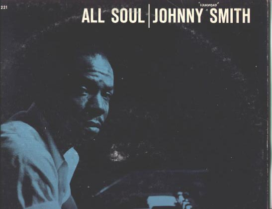 Johnny Hammond Smith - All Soul 1959