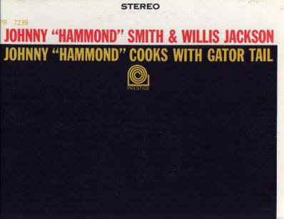 Johnny Hammond Cooks With Gator Tail