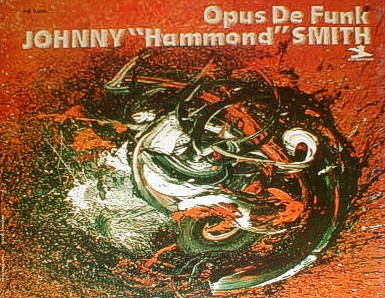 Johnny Hammond Smith - Opus De Funk